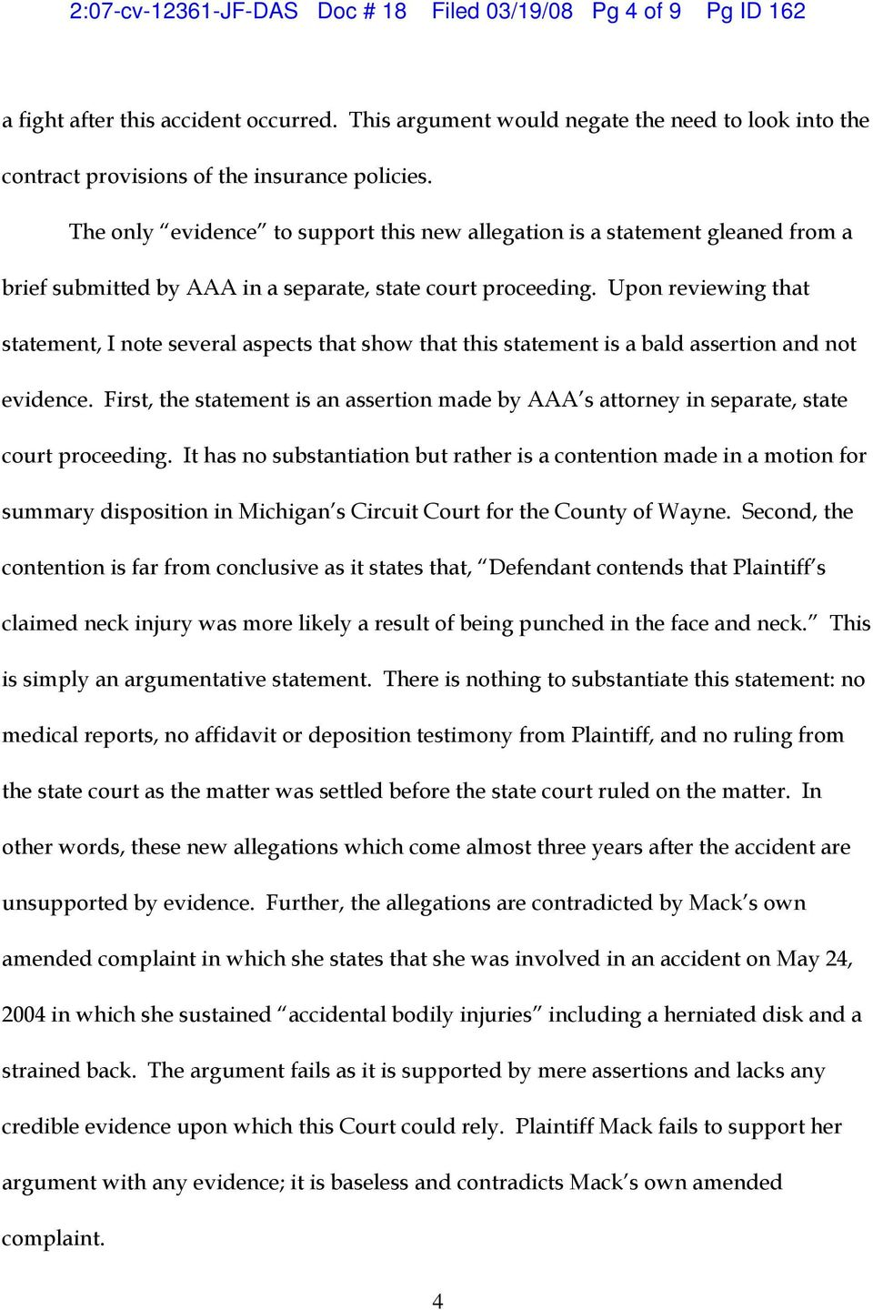 The only evidence to support this new allegation is a statement gleaned from a brief submitted by AAA in a separate, state court proceeding.