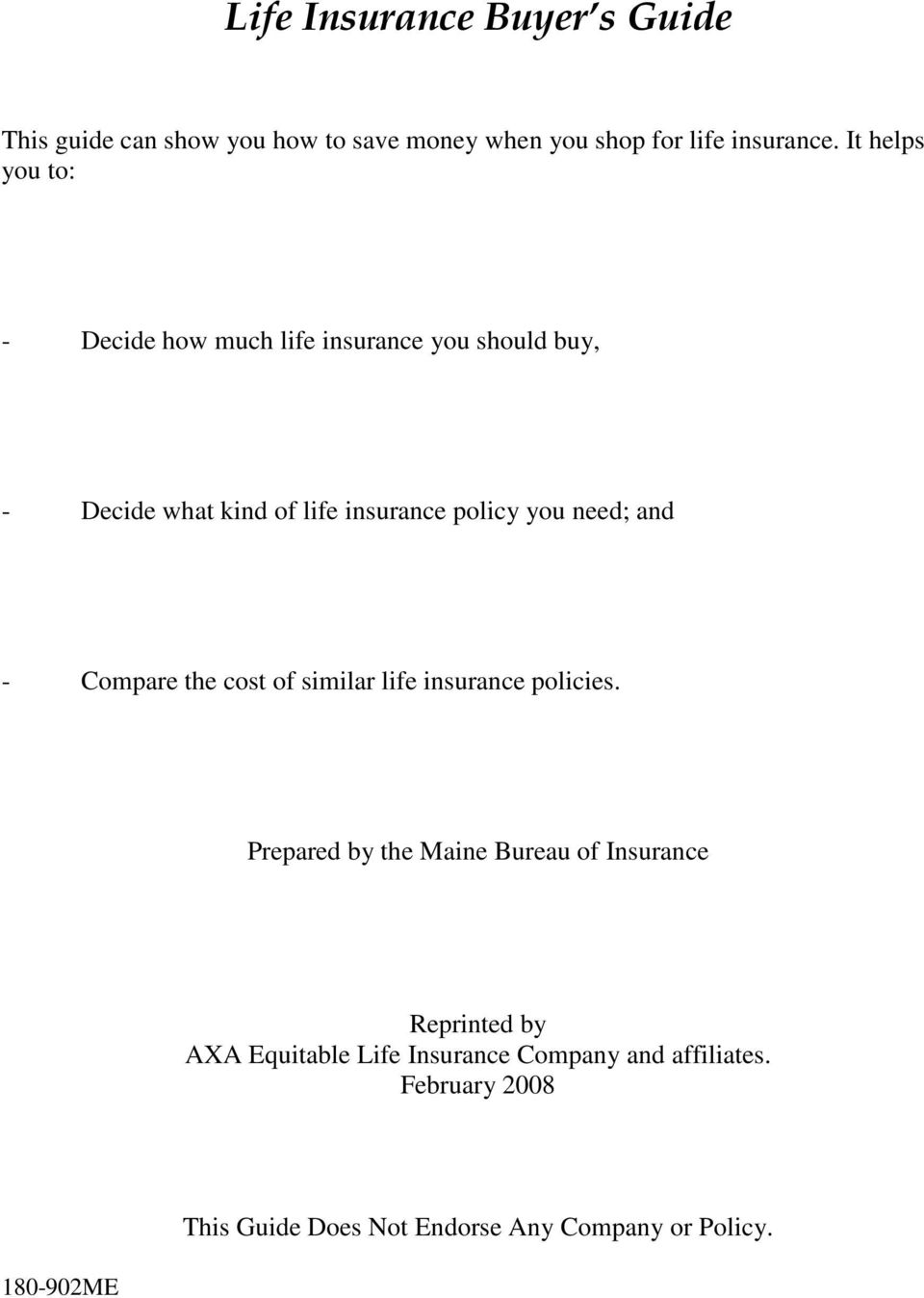 need; and - Compare the cost of similar life insurance policies.