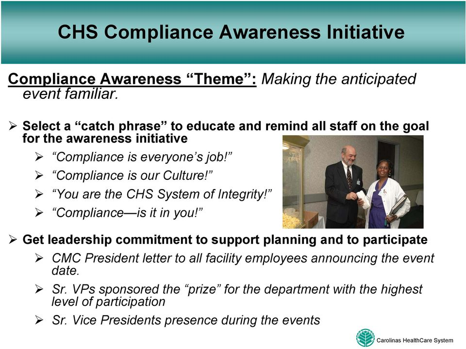 Compliance is our Culture! You are the CHS System of Integrity! Compliance is it in you!