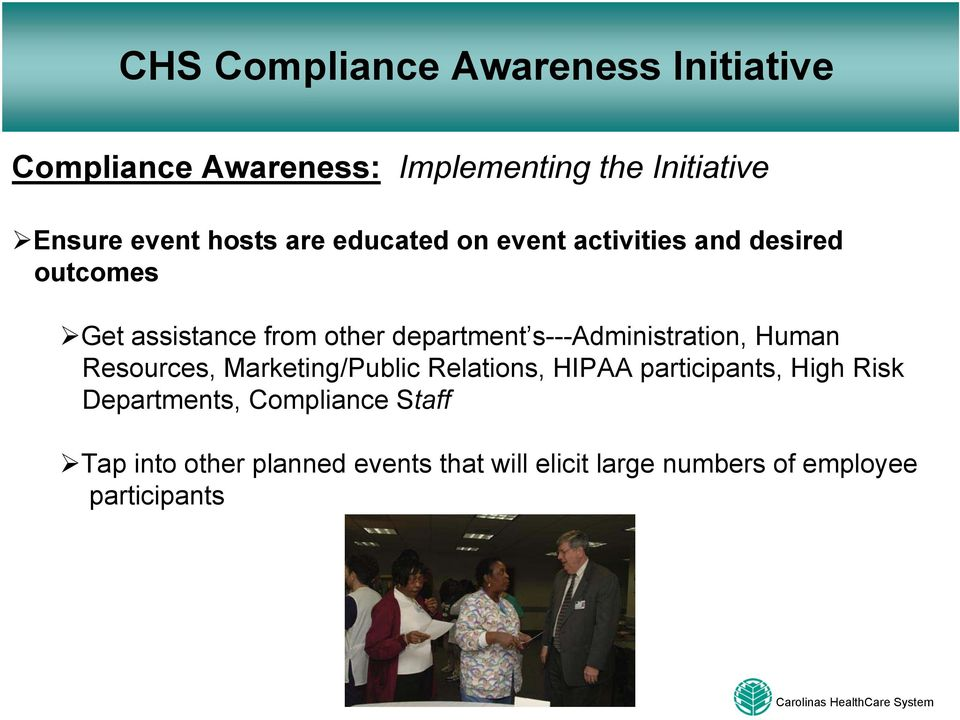 Human Resources, Marketing/Public Relations, HIPAA participants, High Risk Departments,