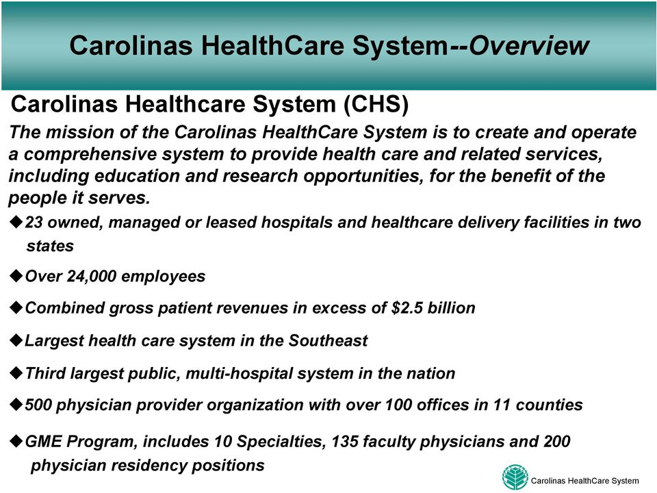 23 owned, managed or leased hospitals and healthcare delivery facilities in two states Over 24,000 employees Combined gross patient revenues in excess of $2.