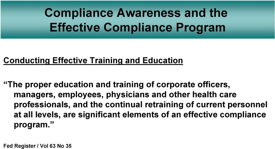 physicians and other health care professionals, and the continual retraining of current