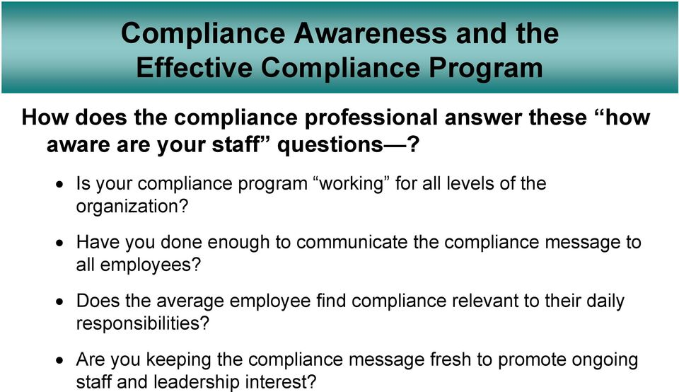 Have you done enough to communicate the compliance message to all employees?
