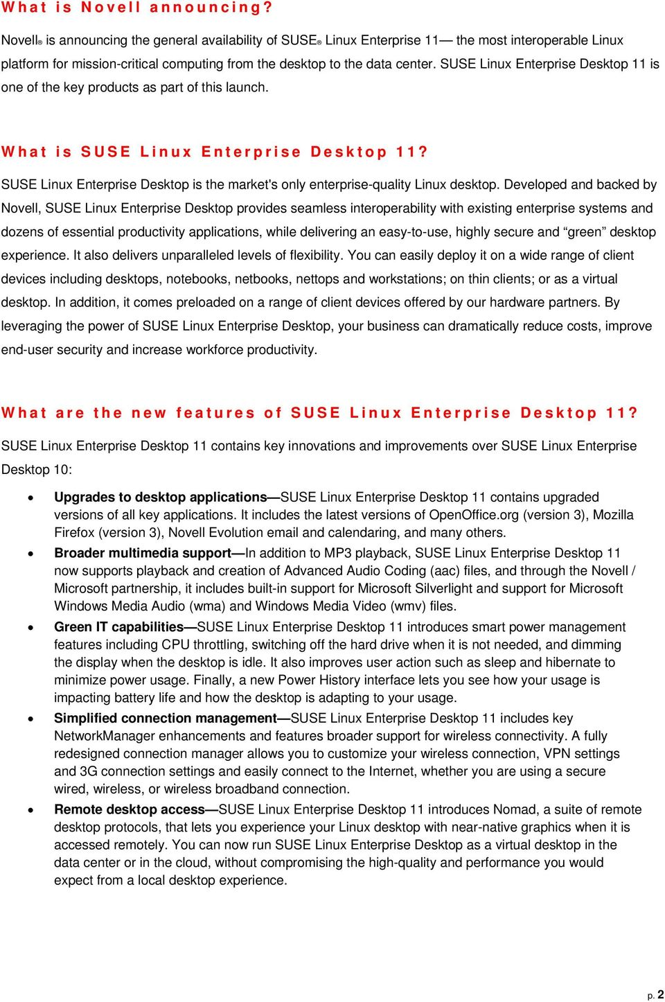 SUSE Linux Enterprise Desktop 11 is one of the key products as part of this launch. What is SUSE Linux Enterprise Desktop 11?