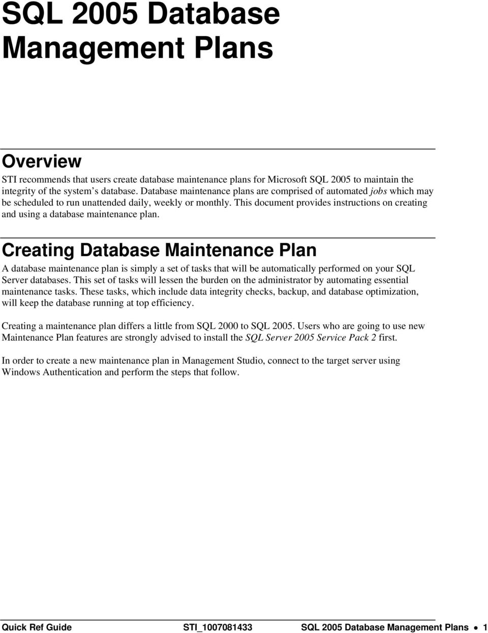 This dcument prvides instructins n creating and using a database maintenance plan.