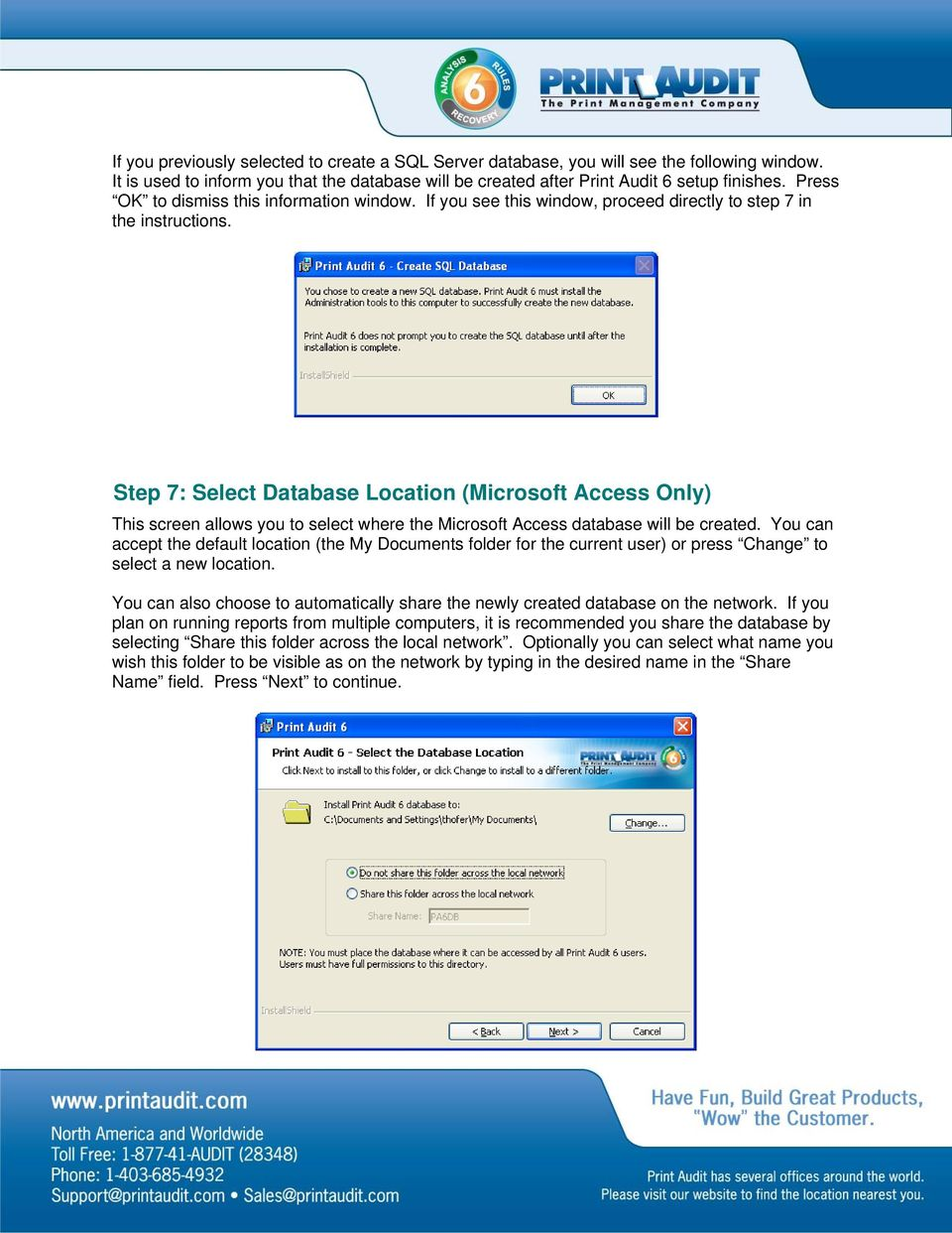 Step 7: Select Database Location (Microsoft Access Only) This screen allows you to select where the Microsoft Access database will be created.