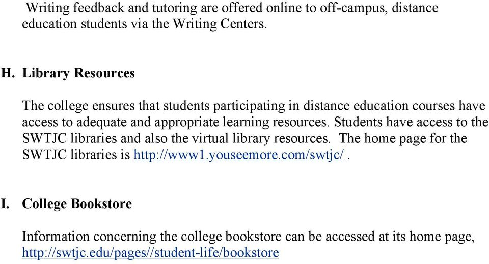 resources. Students have access to the SWTJC libraries and also the virtual library resources.