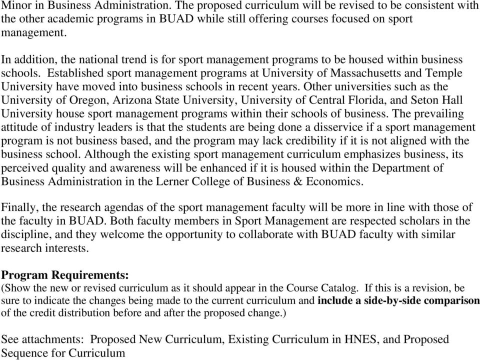 Established sport management programs at University of Massachusetts and Temple University have moved into business schools in recent years.