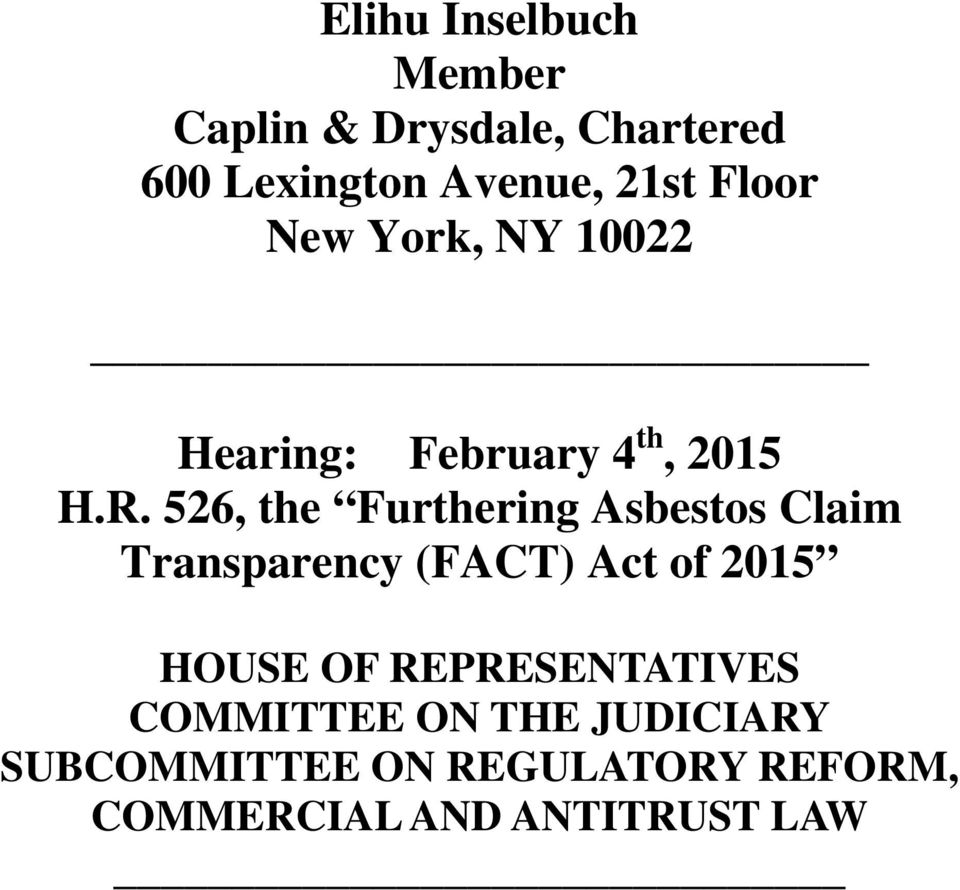 526, the Furthering Asbestos Claim Transparency (FACT) Act of 2015 HOUSE OF