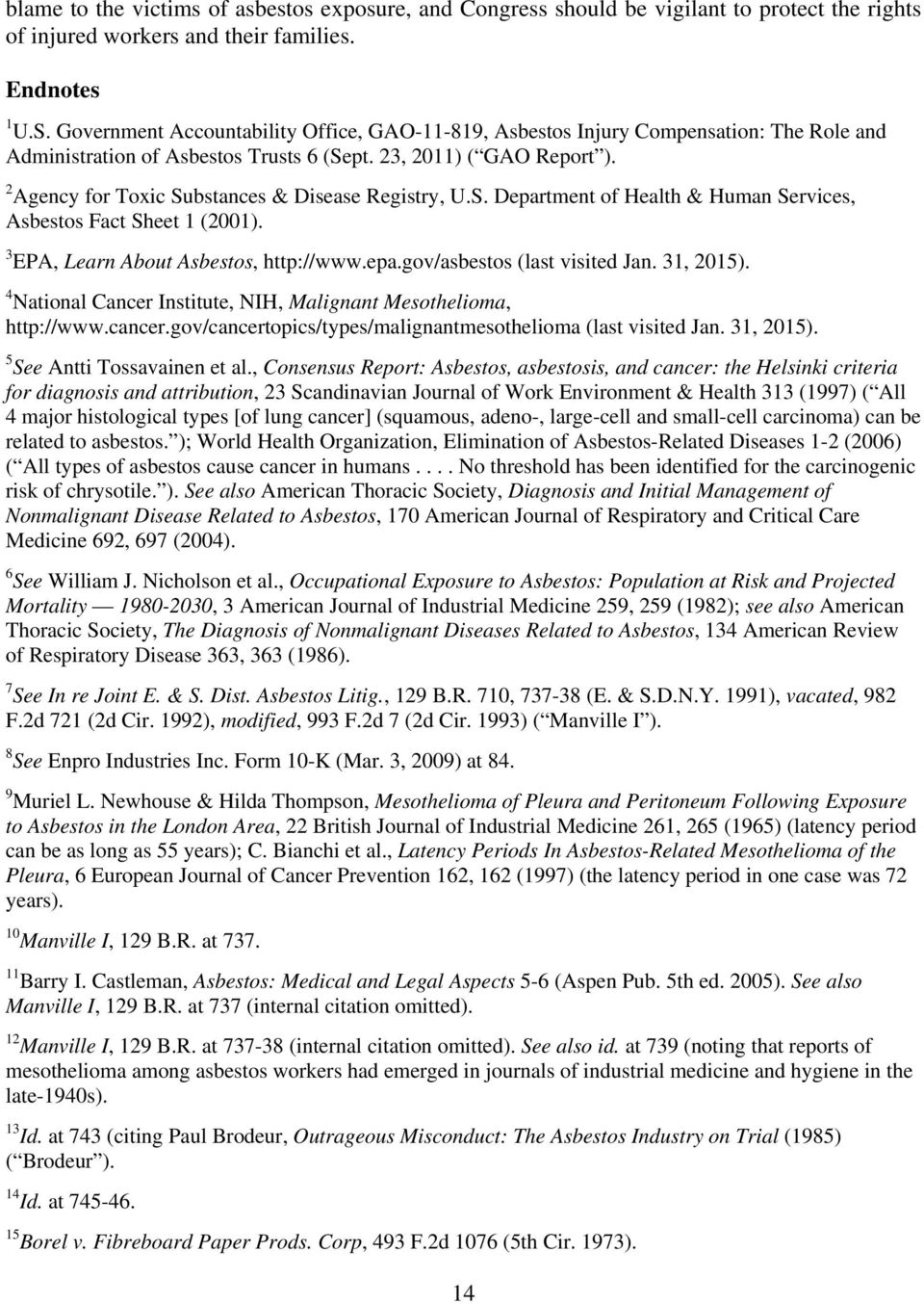2 Agency for Toxic Substances & Disease Registry, U.S. Department of Health & Human Services, Asbestos Fact Sheet 1 (2001). 3 EPA, Learn About Asbestos, http://www.epa.gov/asbestos (last visited Jan.