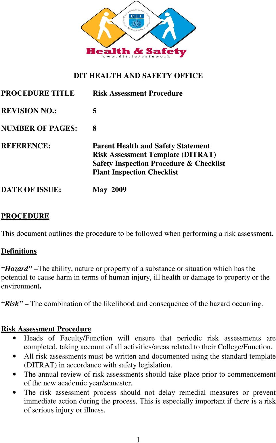 PROCEDURE This document outlines the procedure to be followed when performing a risk assessment.