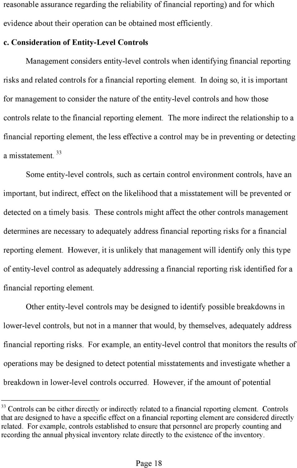 Consideration of Entity-Level Controls Management considers entity-level controls when identifying financial reporting risks and related controls for a financial reporting element.