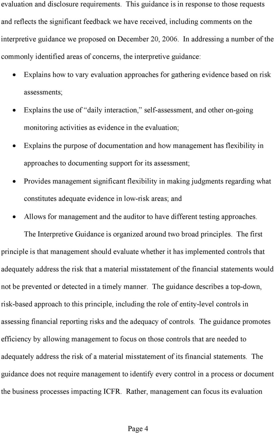 In addressing a number of the commonly identified areas of concerns, the interpretive guidance: Explains how to vary evaluation approaches for gathering evidence based on risk assessments; Explains