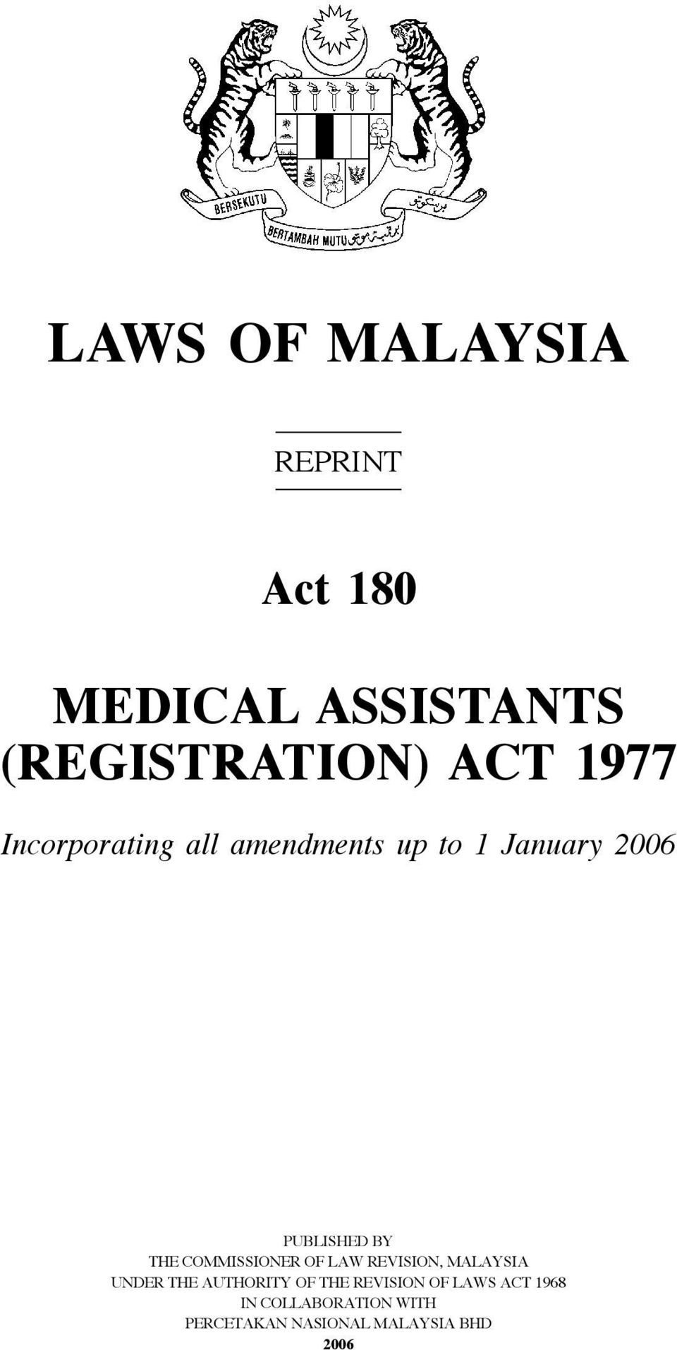 2006 PUBLISHED BY THE COMMISSIONER OF LAW REVISION, MALAYSIA UNDER THE AUTHORITY
