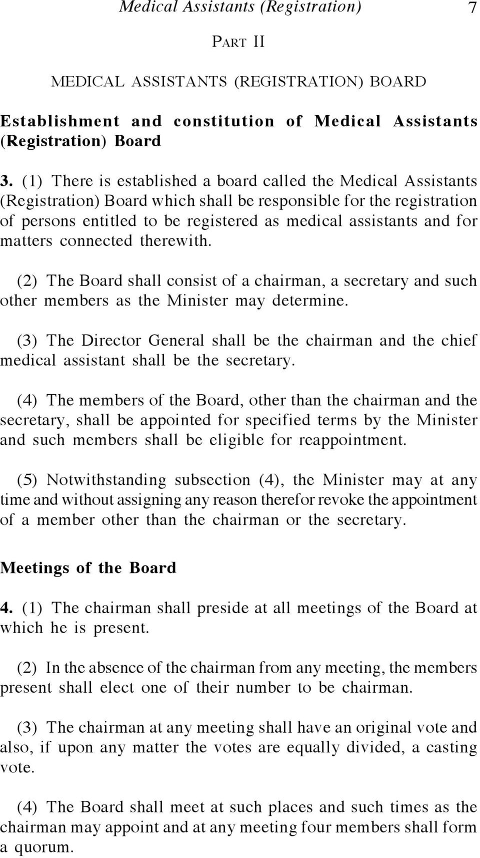 matters connected therewith. (2) The Board shall consist of a chairman, a secretary and such other members as the Minister may determine.