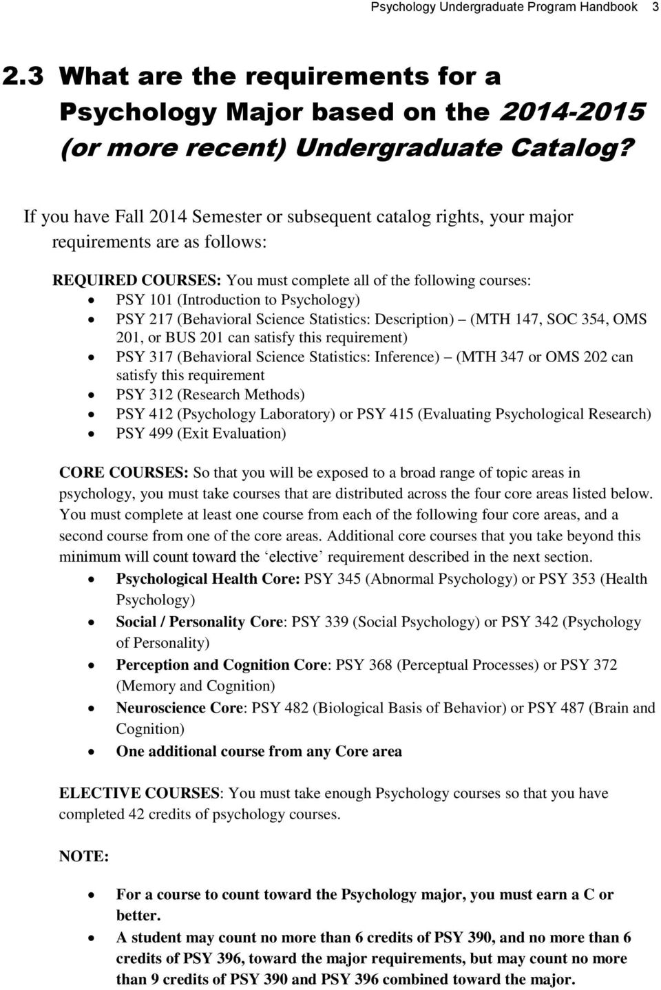 Psychology) PSY 217 (Behavioral Science Statistics: Description) (MTH 147, SOC 354, OMS 201, or BUS 201 can satisfy this requirement) PSY 317 (Behavioral Science Statistics: Inference) (MTH 347 or