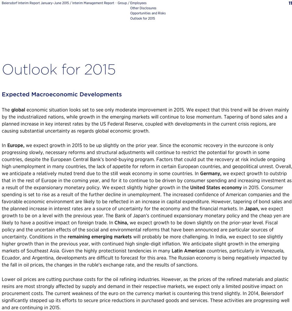 Outlook for 2015 Outlook for 2015 Expected Macroeconomic Developments The global economic situation looks set to see only moderate improvement in 2015.