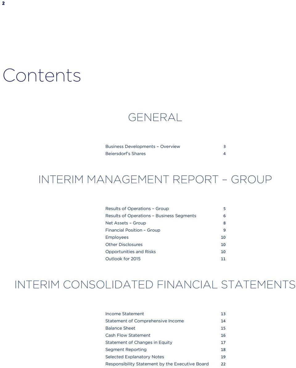Outlook for 2015 11 INTERIM CONSOLIDATED FINANCIAL STATEMENTS Income Statement 13 Statement of Comprehensive Income 14 Balance Sheet 15 Cash