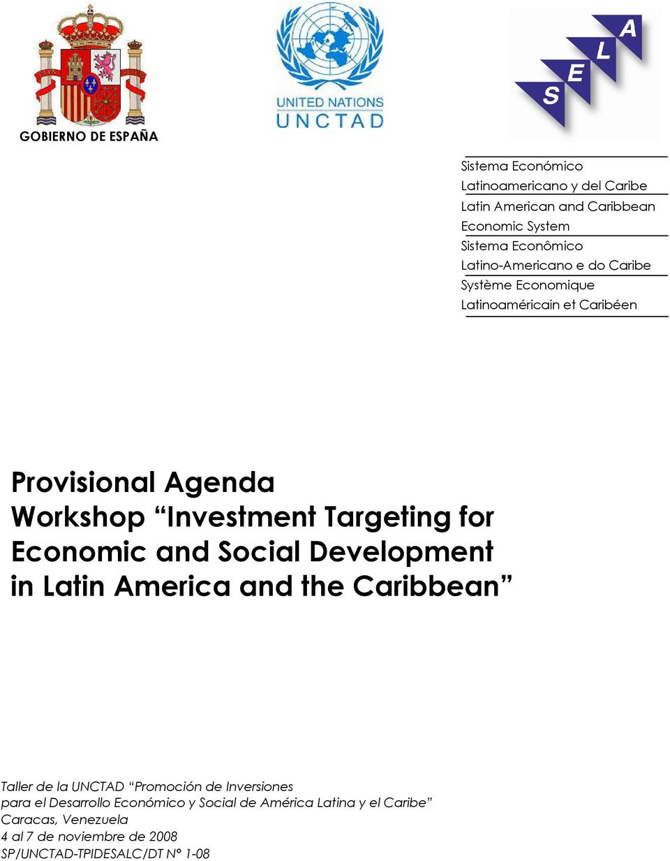 Economic and Social Development in Latin America and the Caribbean Taller de la UNCTAD Promoción de Inversiones para el