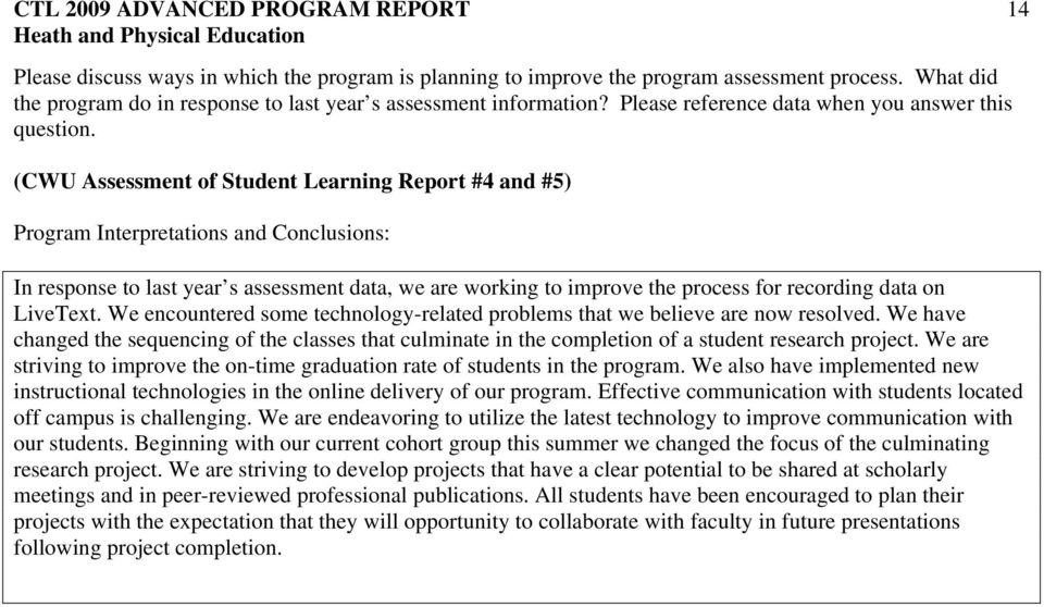 (CWU Assessment of Student Learning Report #4 and #5) In response to last year s assessment data, we are working to improve the process for recording data on LiveText.