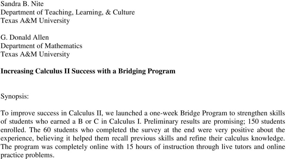 Bridge Program to strengthen skills of students who earned a B or C in Calculus I. Preliminary results are promising; 150 students enrolled.