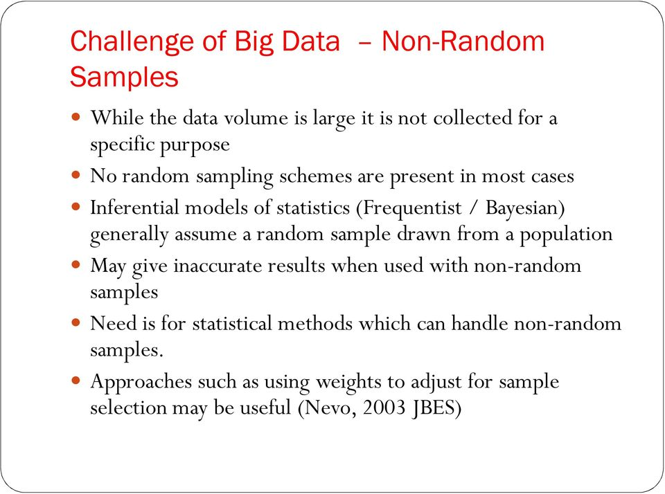 sample drawn from a population May give inaccurate results when used with non-random samples Need is for statistical methods