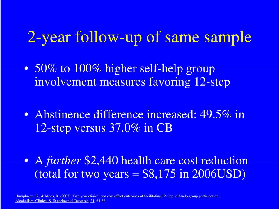 0% in CB A further $2,440 health care cost reduction (total for two years = $8,175 in 2006USD) Humphreys, K.