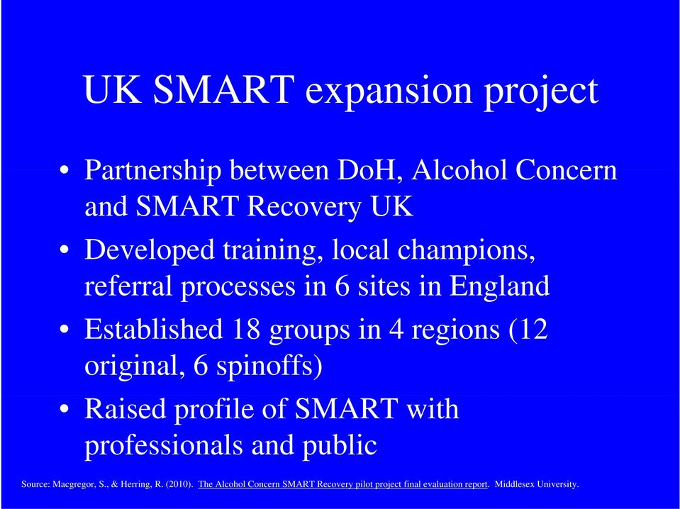 (12 original, 6 spinoffs) Raised profile of SMART with professionals and public Source: Macgregor, S.