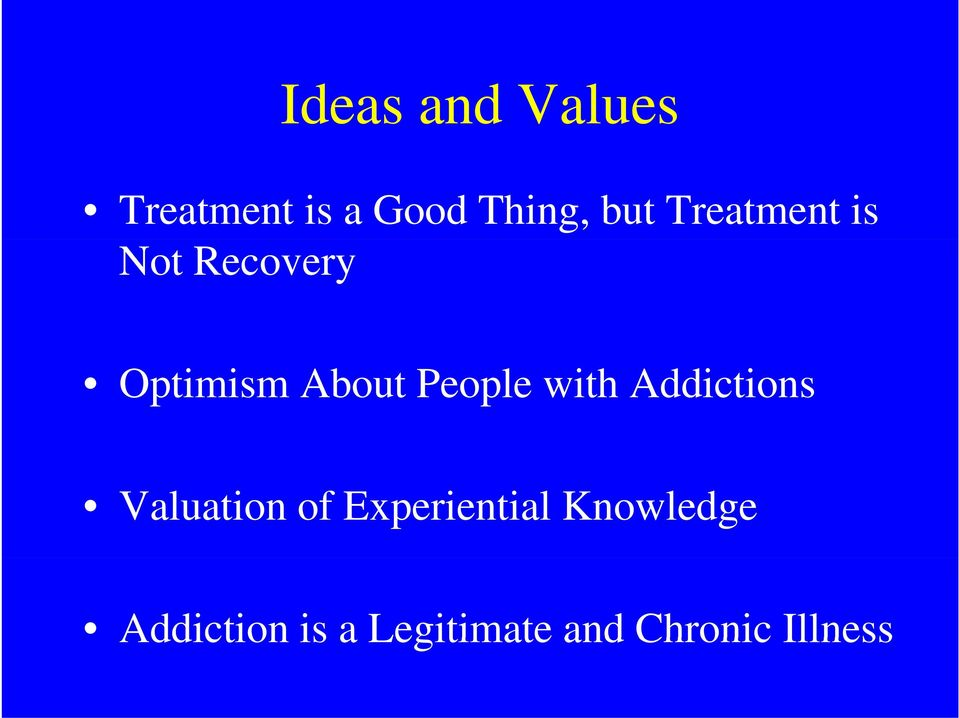 with Addictions Valuation of Experiential
