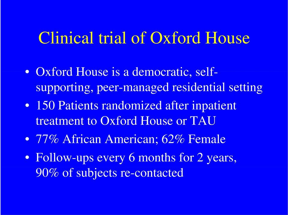 randomized after inpatient treatment to Oxford House or TAU 77% African