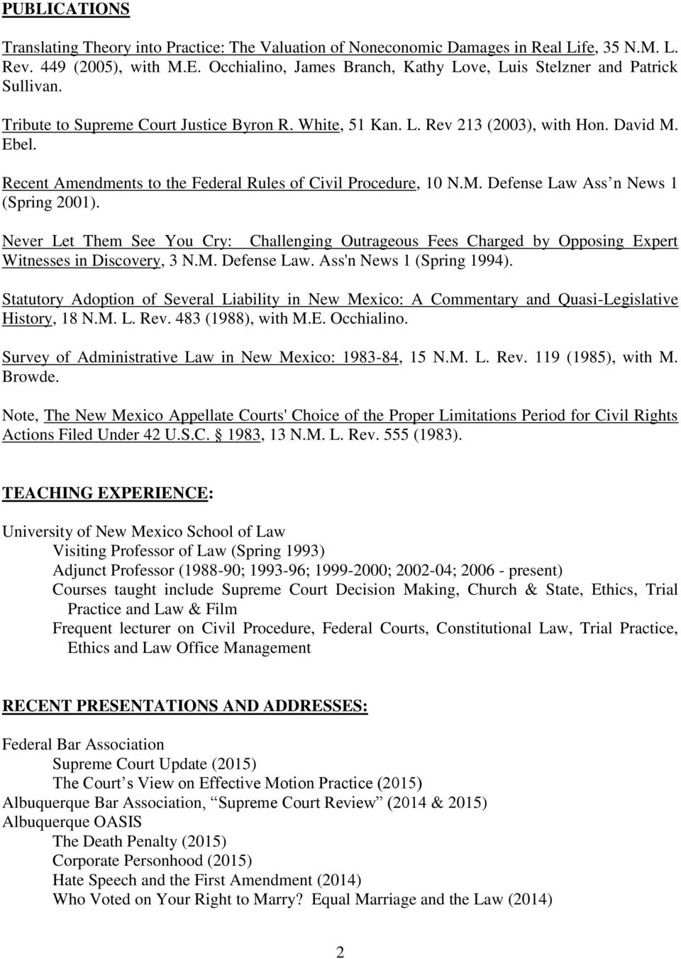 Recent Amendments to the Federal Rules of Civil Procedure, 10 N.M. Defense Law Ass n News 1 (Spring 2001).