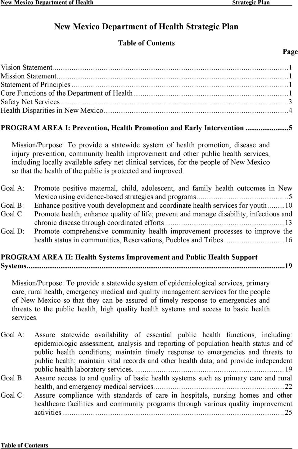 ..5 Mission/Purpose: To provide a statewide system of health promotion, disease and injury prevention, community health improvement and other public health services, including locally available
