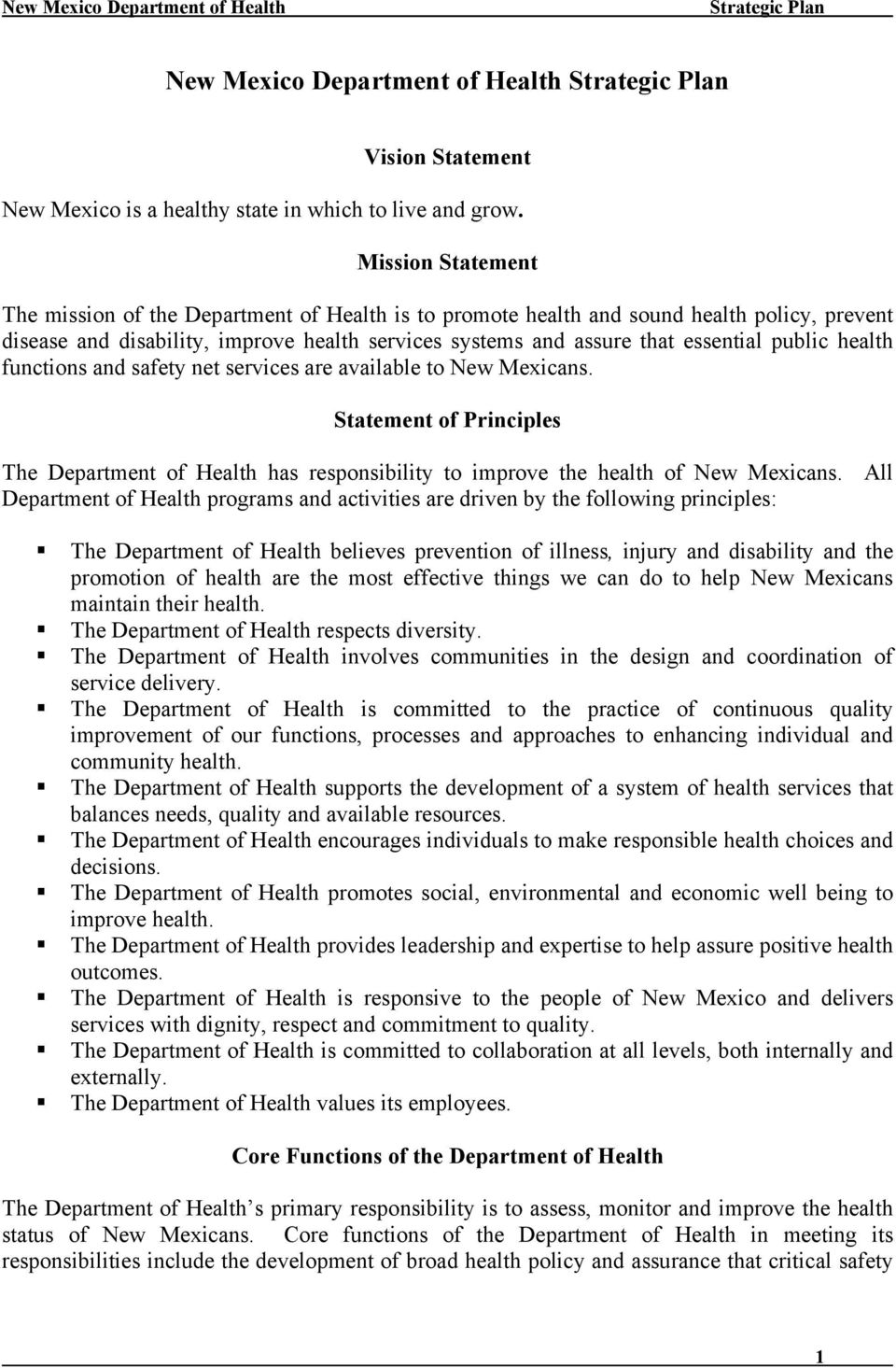 public health functions and safety net services are available to New Mexicans. Statement of Principles The Department of Health has responsibility to improve the health of New Mexicans.