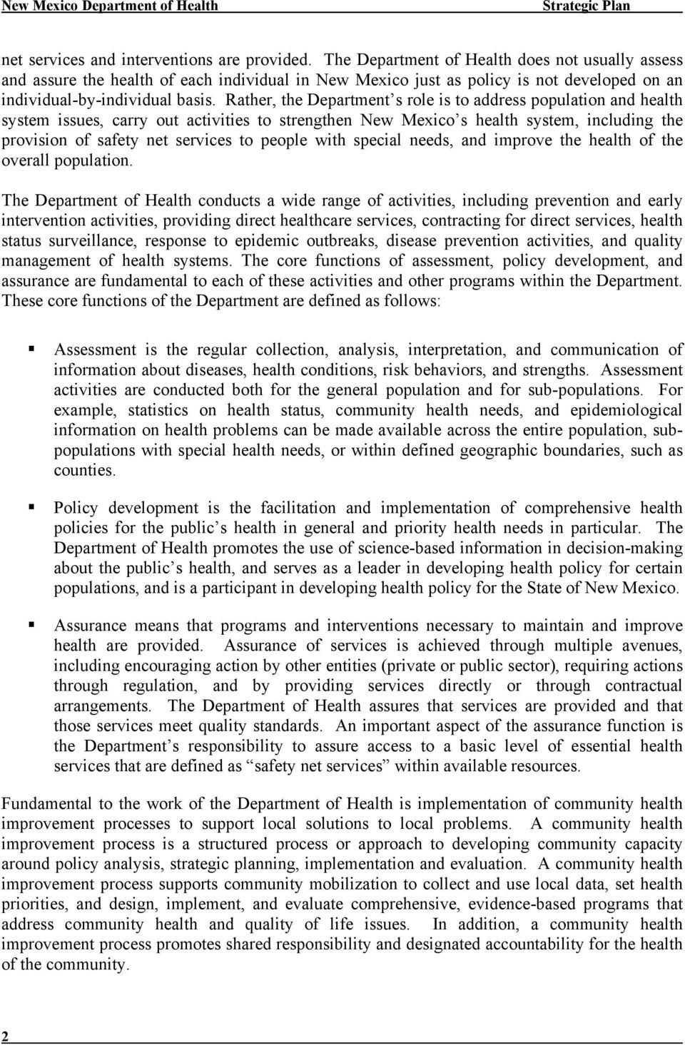 Rather, the Department s role is to address population and health system issues, carry out activities to strengthen New Mexico s health system, including the provision of safety net services to