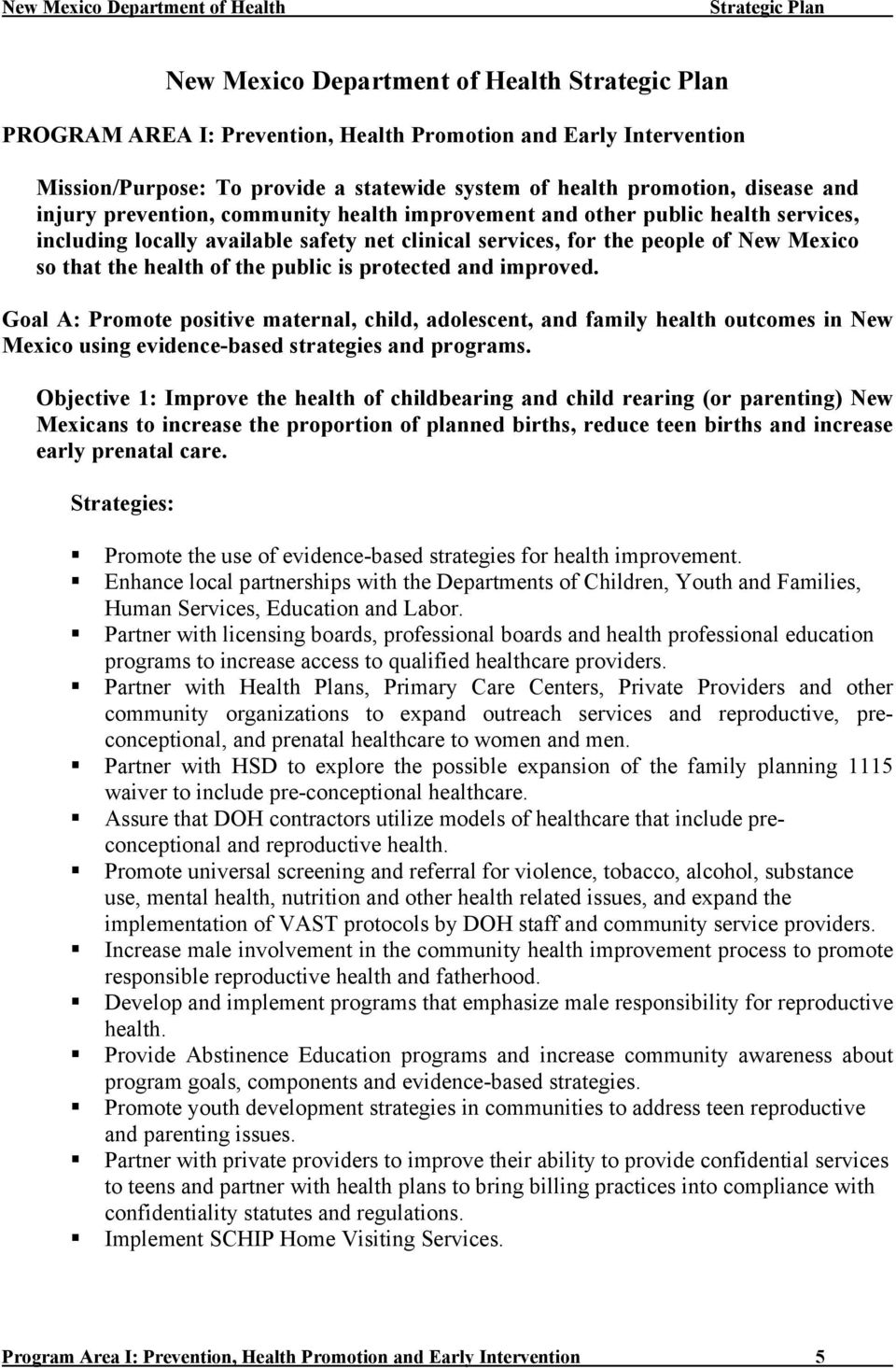 improved. Goal A: Promote positive maternal, child, adolescent, and family health outcomes in New Mexico using evidence-based strategies and programs.