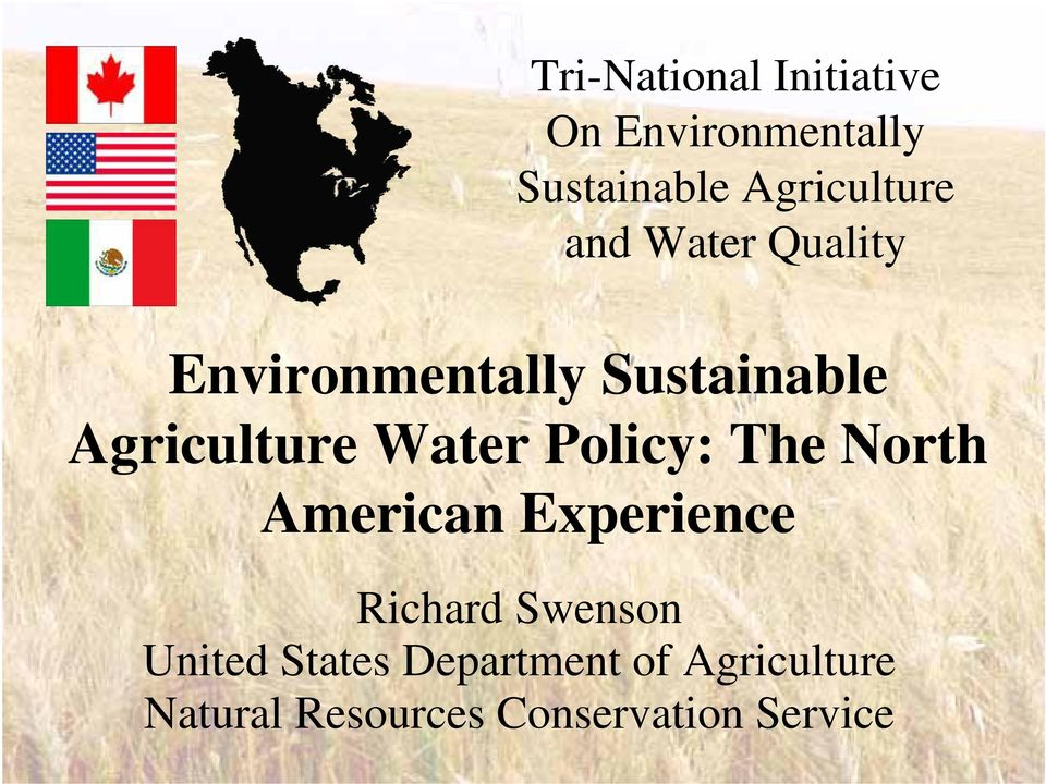 Agriculture Water Policy: The North American Experience Richard