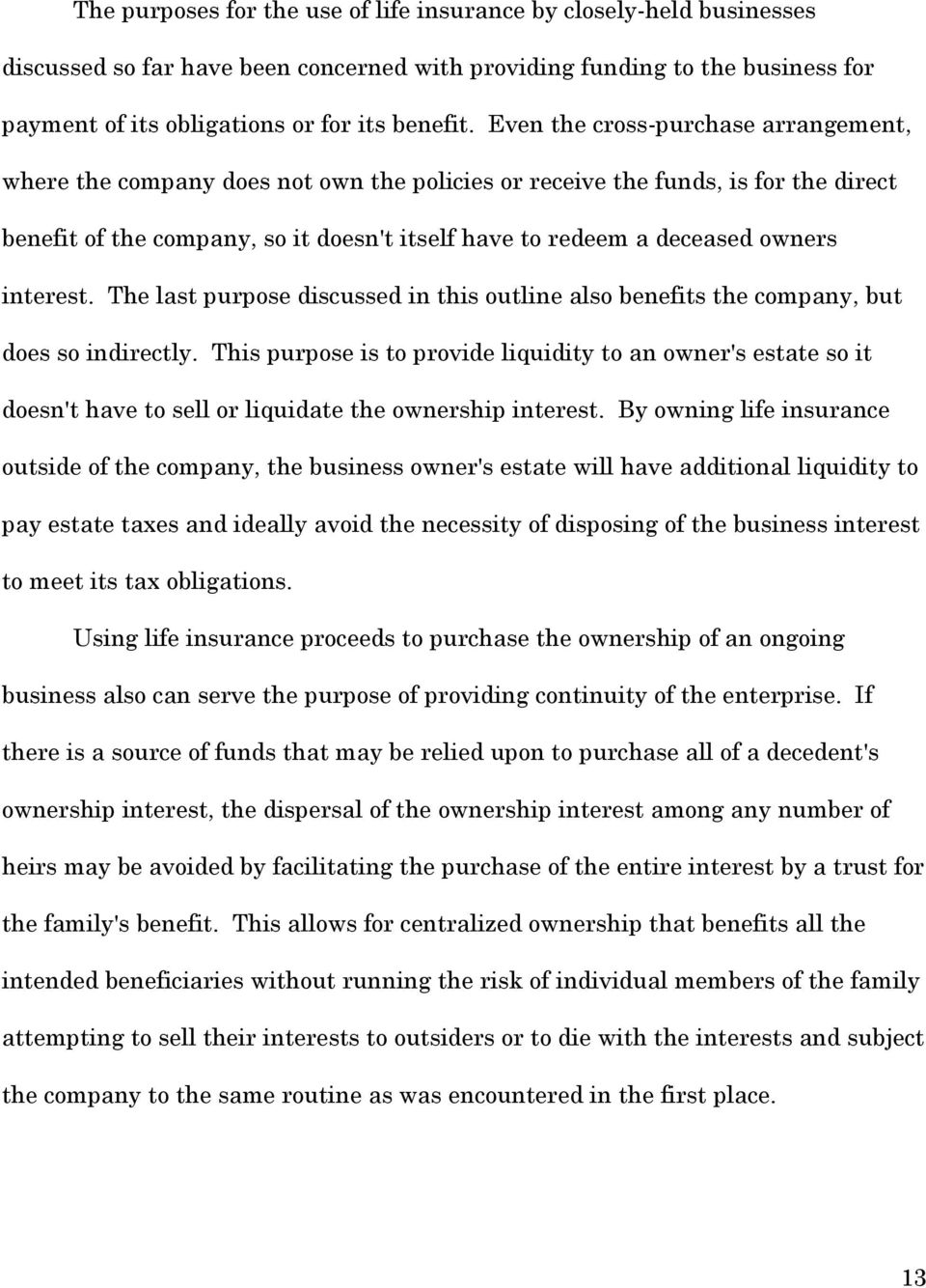 interest. The last purpose discussed in this outline also benefits the company, but does so indirectly.