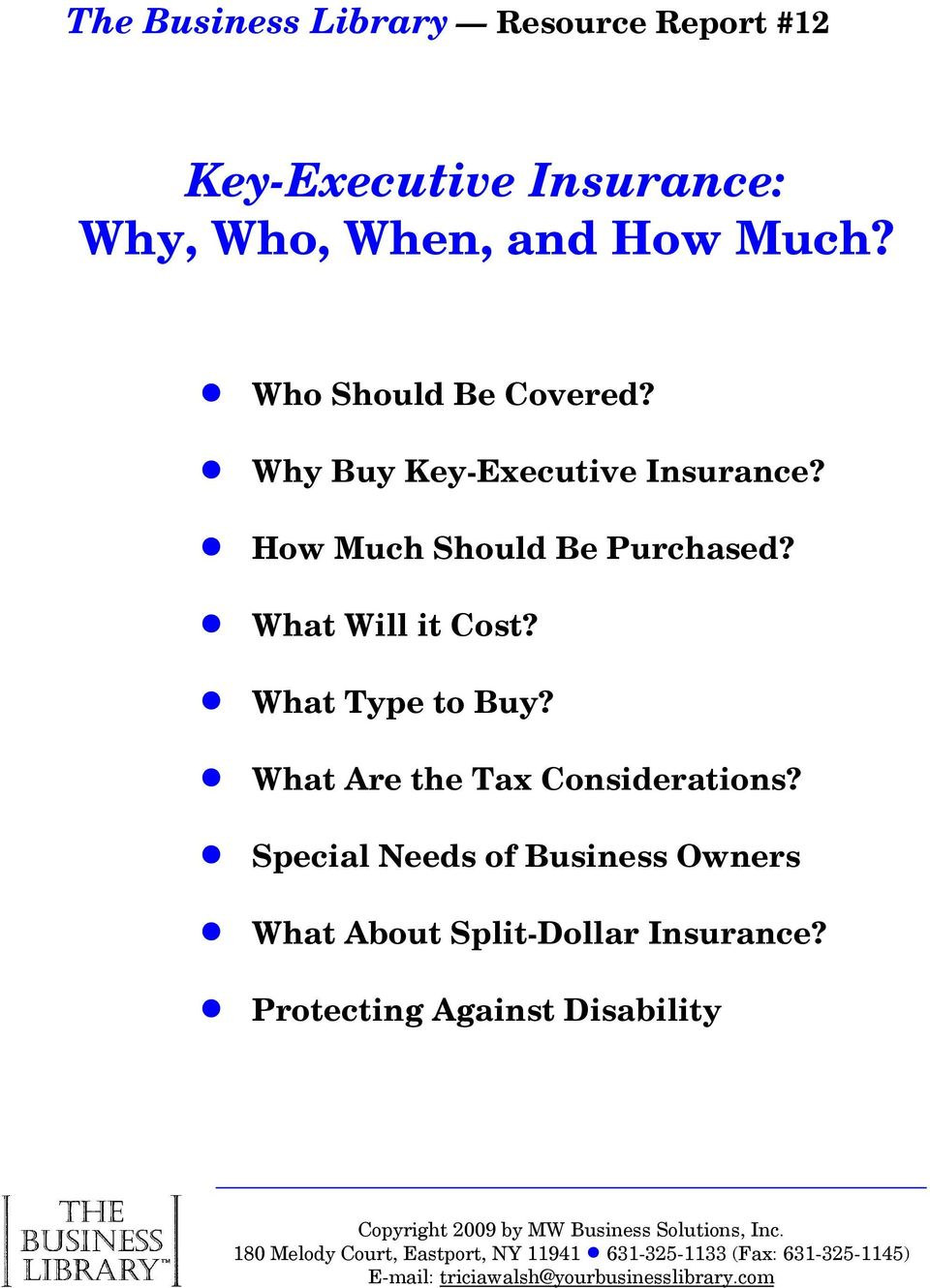 ! What Are the Tax Considerations?! Special Needs of Business Owners! What About Split-Dollar Insurance?