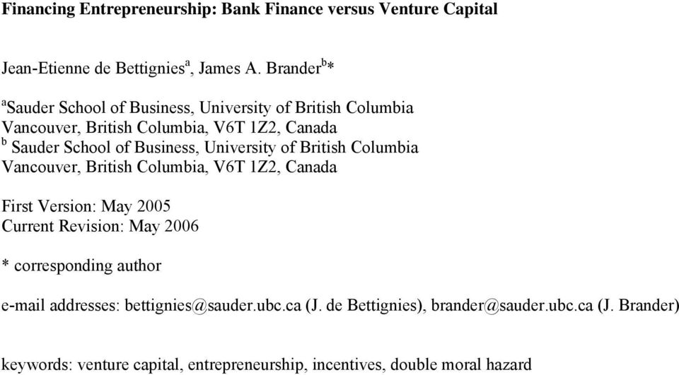 Business, University of British Columbia Vancouver, British Columbia, V6T 1Z2, Canada First Version: May 2005 Current Revision: May 2006 *