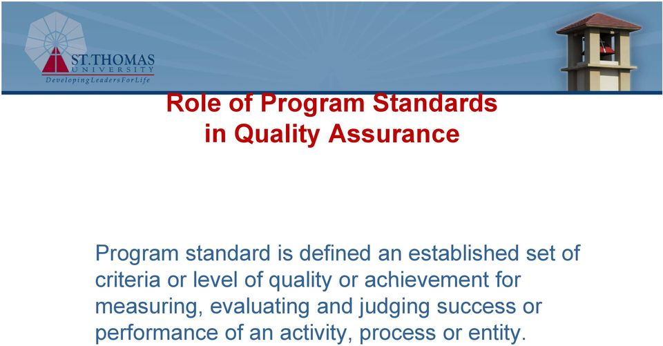 level of quality or achievement for measuring, evaluating