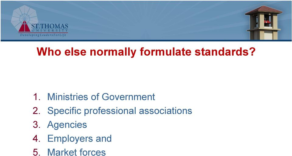 Specific professional associations 3.