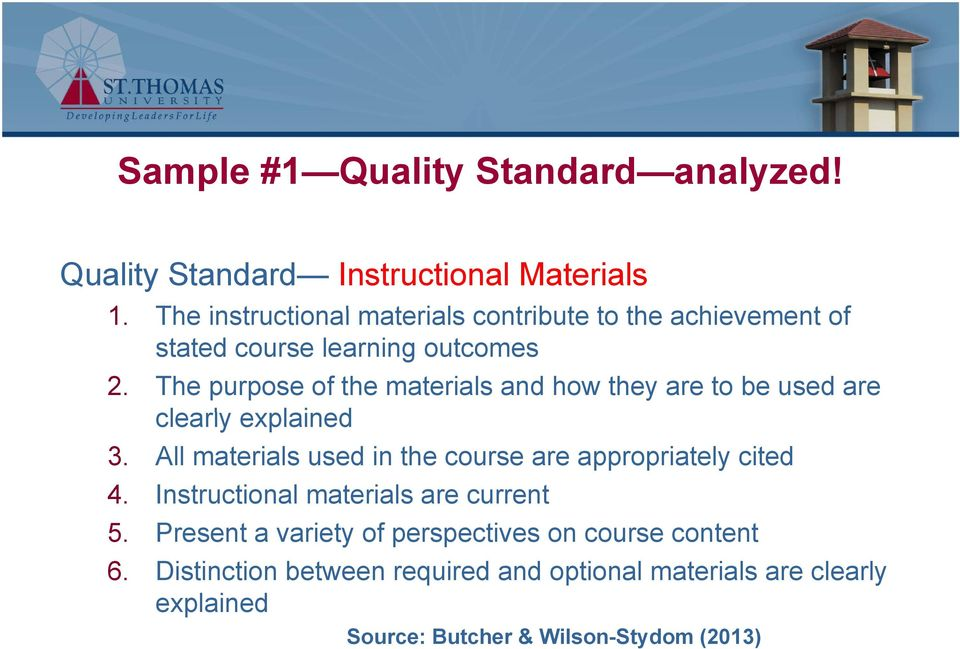 The purpose of the materials and how they are to be used are clearly l explained 3.