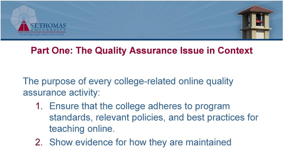Ensure that the college adheres to program standards, relevant