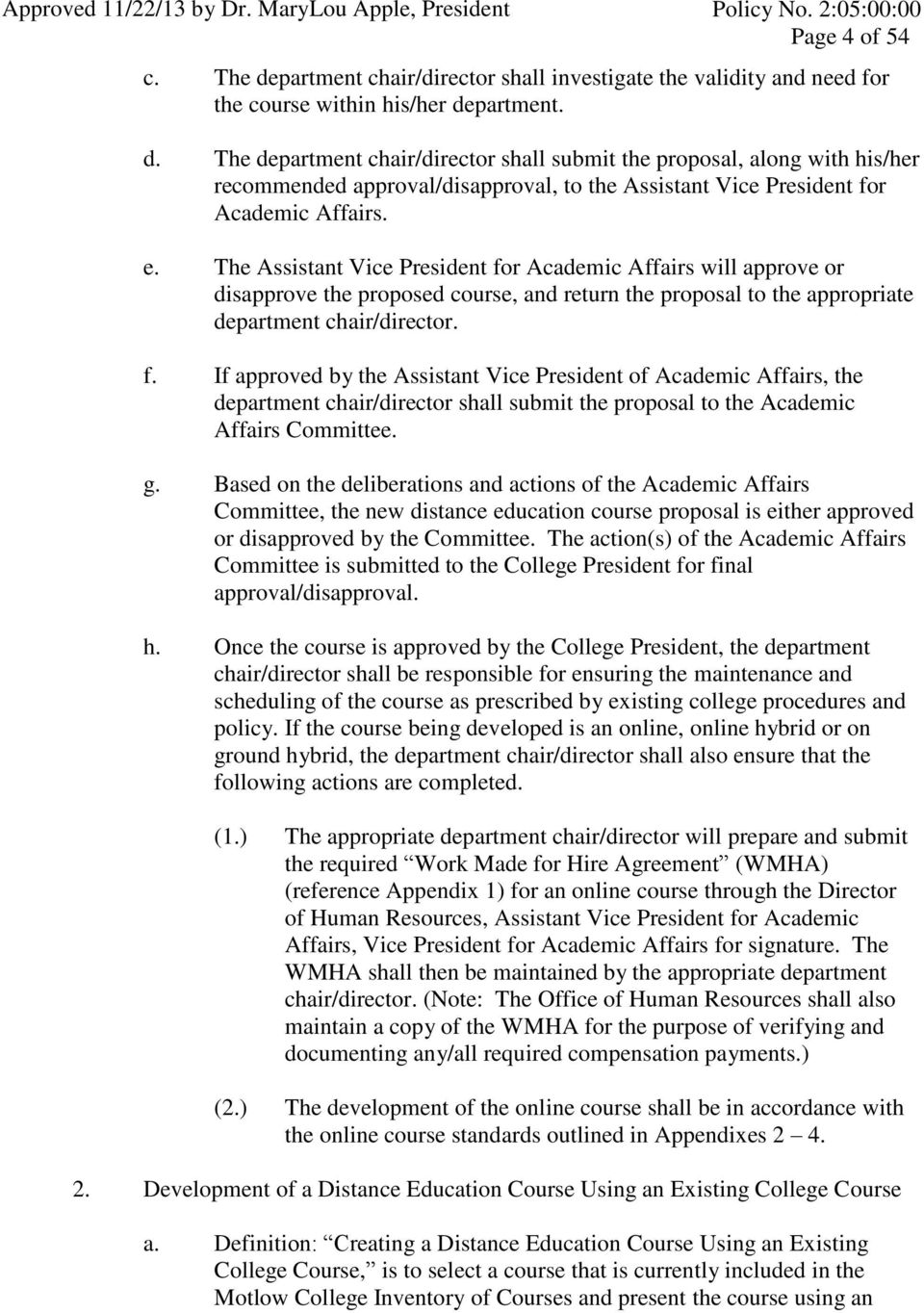 The Assistant Vice President for Academic Affairs will approve or disapprove the proposed course, and return the proposal to the appropriate department chair/director. f. If approved by the Assistant Vice President of Academic Affairs, the department chair/director shall submit the proposal to the Academic Affairs Committee.