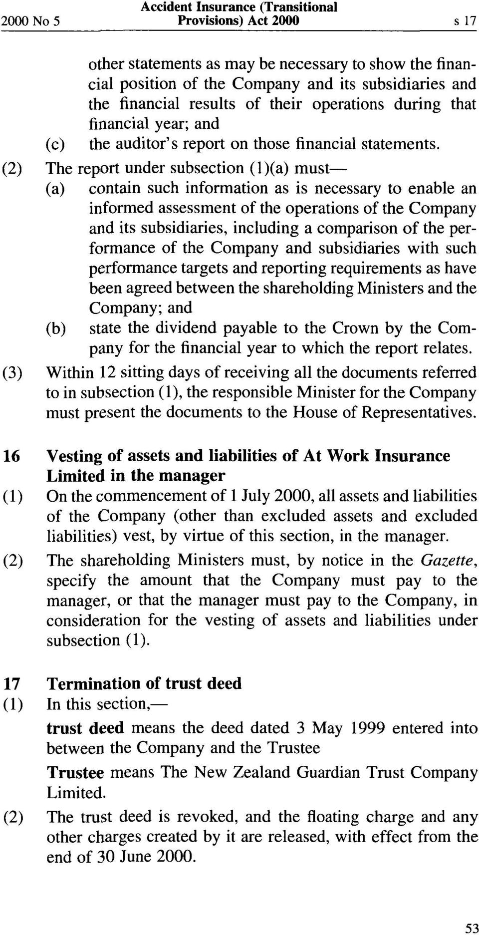 (C) (2) The report under subsection (1)(a) must- (a) (b) contain such information as is necessary to enable an informed assessment of the operations of the Company and its subsidiaries, including a