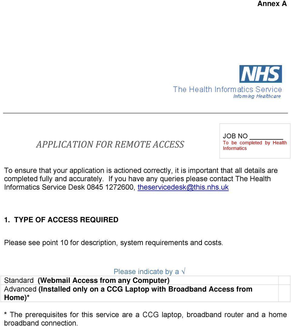 TYPE OF ACCESS REQUIRED Please see point 10 for description, system requirements and costs.