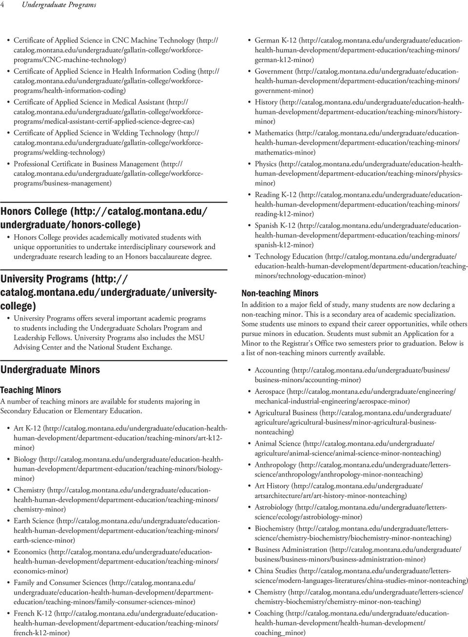 edu/undergraduate/gallatin-college/workforceprograms/health-information-coding) Certificate of Applied Science in Medical Assistant (http:// catalog.montana.