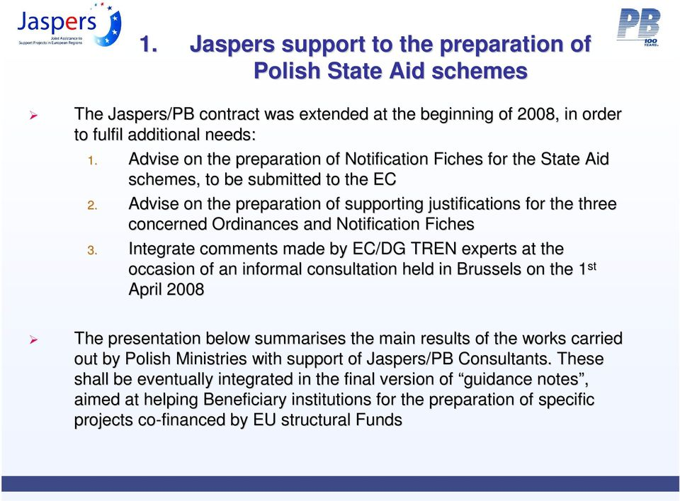 Advise on the preparation of supporting justifications for the three t concerned Ordinances and Notification Fiches 3.