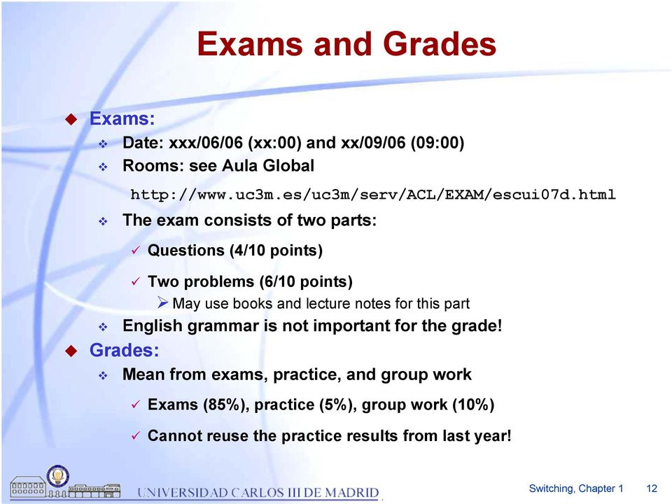 html The exam consists of two parts: Questions (4/10 points) Two problems (6/10 points) May use books and lecture notes
