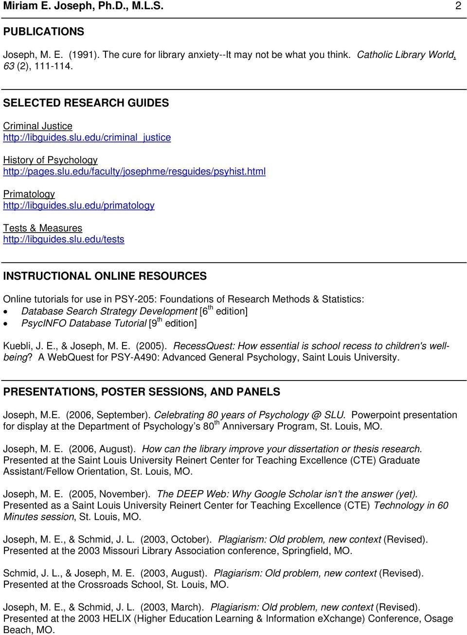 slu.edu/tests INSTRUCTIONAL ONLINE RESOURCES Online tutorials for use in PSY-205: Foundations of Research Methods & Statistics: Database Search Strategy Development [6 th edition] PsycINFO Database